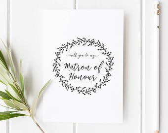 Will you be my Matron of Honour Card // Wedding Role Proposal Card // Wedding Duty Request // Hand Drawn Wreath // Rustic  // Boho wedding