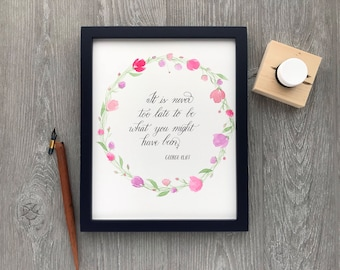 f094b5ab9441 George Eliot Quote - Calligraphy Wall Art - Inspirational Wall Decor -  Floral Wall Decor - Floral Watercolor Art - Inspirational quote