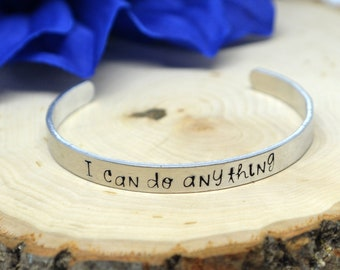I can do anything -Inspirational Bracelet- Hand Stamped Cuff Bracelet- Cuff - Aluminum bangle- Aluminum Cuff Bracelet-Mantra Bracelet