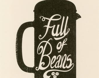 Full Of Beans Coffee Screen Print