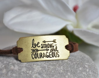 Be STRONG and COURAGEOUS Bracelet, Inspirational message bracelet - motivational message affirmation, metal stamped cord bracelet