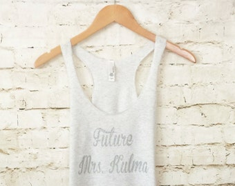 Mrs. Last Name Tank top. Bridal Shower Gift. Wedding Tank Top. Eco  Future Mrs. Tank Top. Wedding Clothing. Personalized date Shirt.