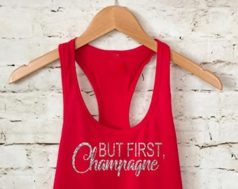 But First Champagne Tank. Bachelorette Party Top. Champagne Tank Top. Champs drink Champs. Batchelorette Tank. Champagne Shirts.