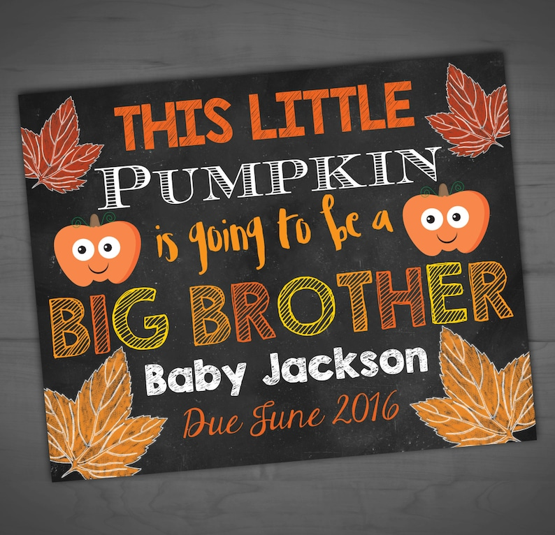 Autumn Harvest Pumpkin Pregnancy Announcement Fall Chalkboard Sign This Little Pumpkin Is Going To Be A Big Brother 8x10-16x20