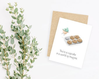 You're a cupcake in a world of muffins // small greeting card, blank inside // kraft envelope