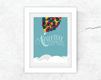 "5x7 ""Adventure is Out There"" (UP inspired) art print / fade-resistant and archival / gift"