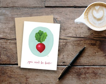 You Can't Be Beet greeting card / blank inside