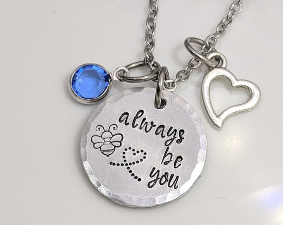 Always Be You Necklace - Cute Bee Jewelry - Gift for Girl - Birthstone Necklace - Inspirational Message