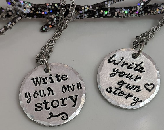Write Your Own Story - Inspirational Jewelry - Motivational Necklace - Statement Jewelry