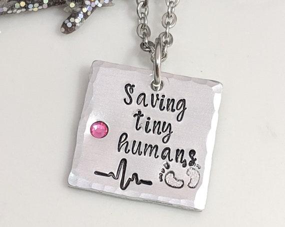NICU Nurse Necklace - Gift for Nurse - Saving Tiny Humans - Pediatric Nurse - Preemie Nurse - PICU RN