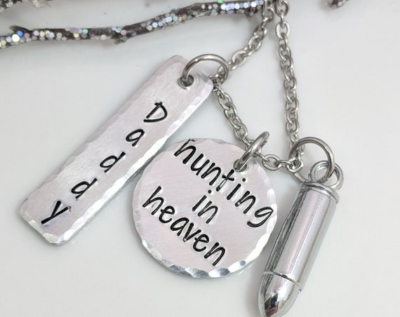 Hunting In Heaven-Loss of Hunter-Loss of Dad-Loss of Grandpa-Bullet Necklace-Customized-Memorial Keepsake-Remembrance Jewelry -Special Gift