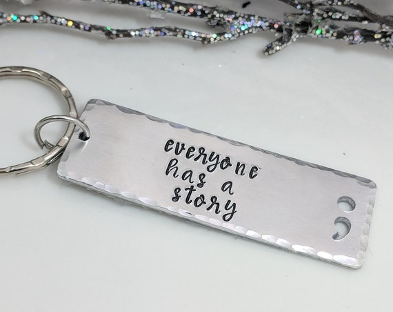 Everyone Has a Story - Mental Health Gifts - Inspiration Quote - Awareness Keychain