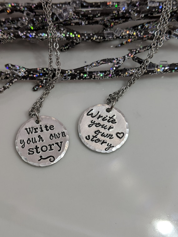 Write Your Own Story - Inspirational - Jewelry - Motivational - Necklace - Statement - Graduation - Christmas Gift - Handmade - Strength