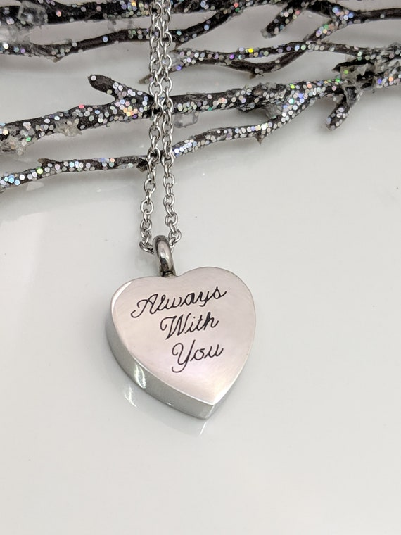 Always With You - Stainless Steel Heart Urn - Memorial Keepsake - Loss Jewelry - Ready To Ship