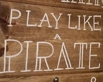 Work like a Captain, Play like a Pirate - bottle opener board