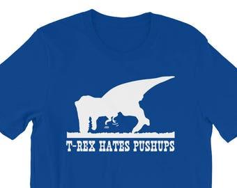 24b5f2a4 T-Rex Hates Pushups T-Shirt - Funny Dinosaur Shirt (Unisex)