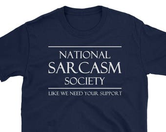 15d0d44c0e National Sarcasm Society T-shirt - Funny Sarcastic T-Shirt