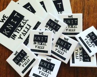 "We Knit in Texas 3"" Vinyl Sticker"