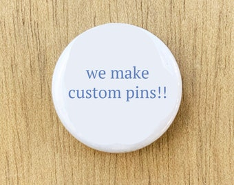 Design your own pin or magnet