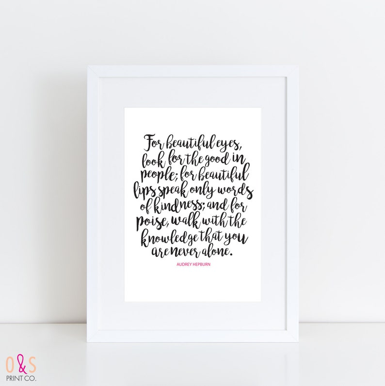 Printable Audrey Hepburn Quote - For beautiful eyes, look for the good in  people