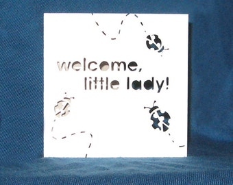 New Baby Card, Welcome Little Lady, Hand Cut Card