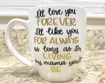 Calligraphy Coffee Mug // Mothers Day Mug // Ill Love you forever Quote Coffee Mug.  Gift for Mom, Customizable.