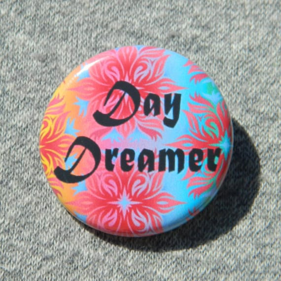 Day Dreamer Button