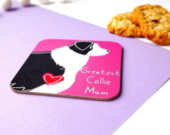 Border Collie Gift - Dog Coaster - Mothers Day Gift - Dog Lover Gifts - Dog Mom - Dog Mum - Furbaby Mum - Border Collies - Dog Lover Gift