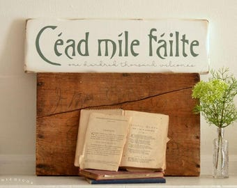 Irish Welcome - Irish Blessing - Welcome Sign - Cead Mile Failte - Housewarming Gift - Wedding Gift - One Hundred Thousand Welcomes