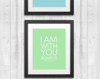 I am with you always. Nursery Decor Bible Verse Printable. Matt 28:20. 3 colors included perfect for baby girl nursery - baby boy nursery