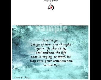 """Greeting Cards -  Caroline Myss Quote """"Just Let Go.  Let Go of how you thought your life should be"""" Inspirational Words for Friend"""
