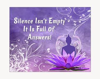 Silence Isn't Empty It Is Full of Answers - meditation art print