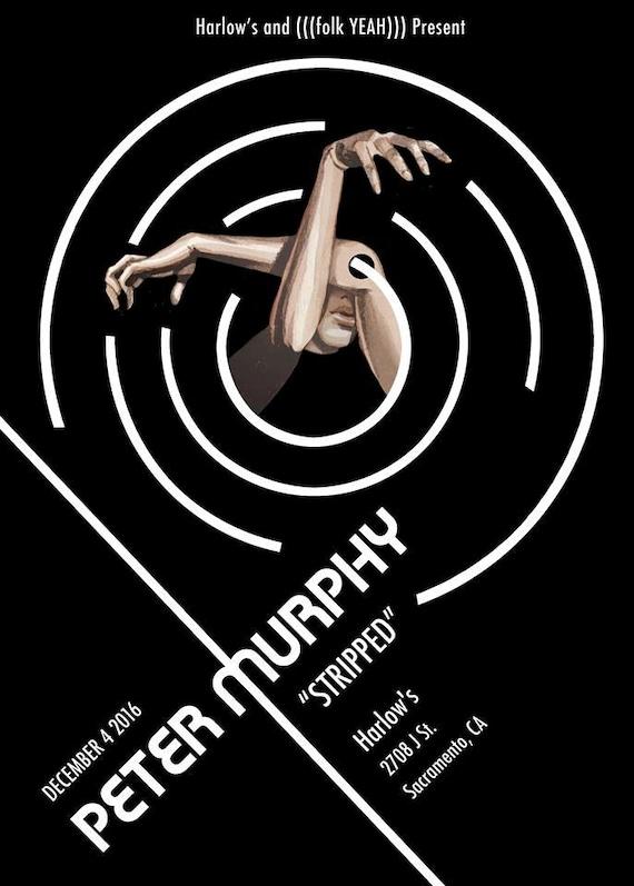 "Peter Murphy ""STRIPPED"" poster 12/4/16"