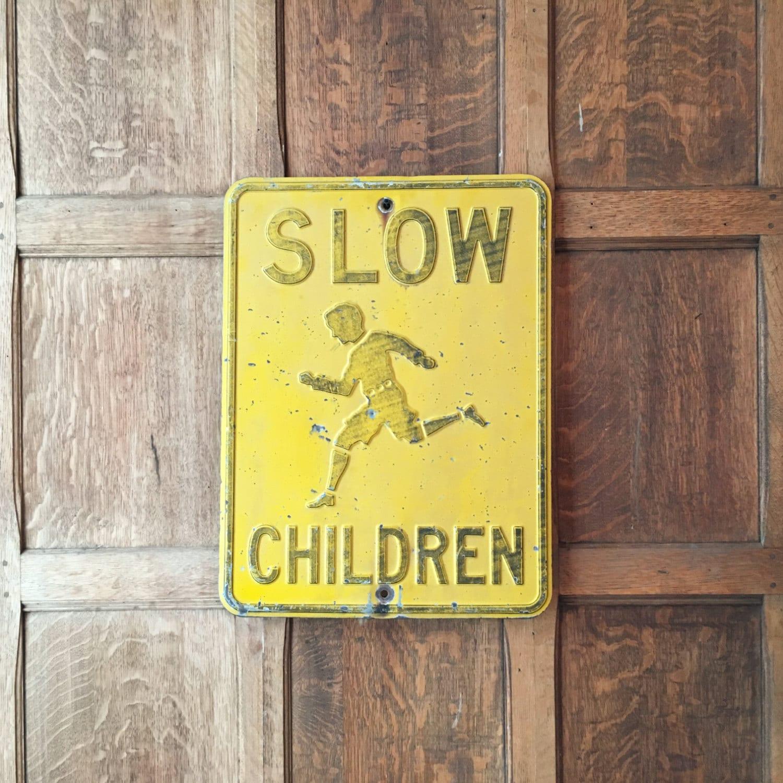 Vintage Slow Children Sign 1940s Traffic Safety Sign Vintage Road