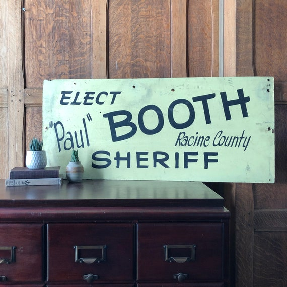 Vintage Hand Painted Sign, 1940s Vintage Political Sign, Election Sign, Elect Sheriff Paul Booth Racine County, Industrial Decor