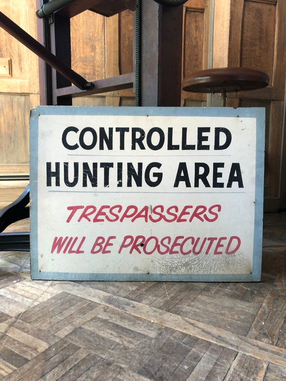 Vintage Hunting Sign, Hand Painted Wood Sign, Controlled Hunting Area Trespassers Will Be Prosecuted, Industrial Sign, Cabin Lodge Decor