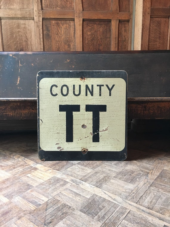 Vintage Road Sign, County TT Sign, Wood Street Sign, Directional Road Sign, Initial Sign, Industrial Decor, Vintage Transportation