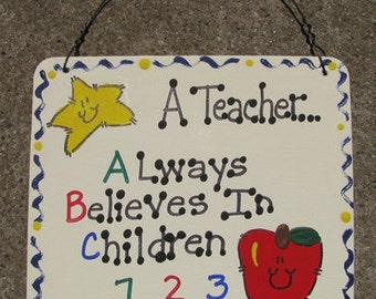 Teacher GIfts 5102 - A Teacher Always Believes