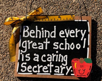 Teacher Gift  5557 Behind every great school is a caring Secretary wood sign