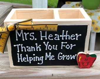 Teacher Gifts  2777D  (Teachers Name) Thank you for Helping me Grow Supply Wood Box