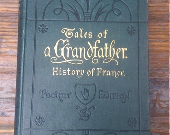 Antiquarian book- Tales of a Grandfather, The History of France 1875