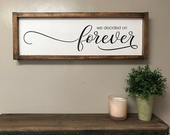 We Decided on Forever sign Wedding gift Bridal Shower Gift Wedding Date gift Fixerupper decor Modern Farmhouse style Fixerupper house 