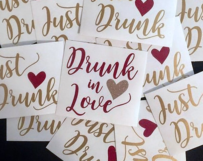 Featured listing image: Set of 10: Just Drunk & 1 Drunk in LOVE decals - Bachelorette Parties, Bridal Party Decals for Shot Glasses, Wine Glasses, Plastic Tumblers