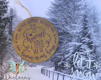 Because Someone We Love Is In Heaven Christmas  Holiday Memorial Ornament 5 inch Wood disc Ornament