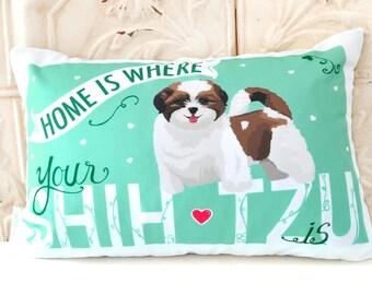 Shih Tzu Art Pillow- Home Is Where Your Shih Tzu Is
