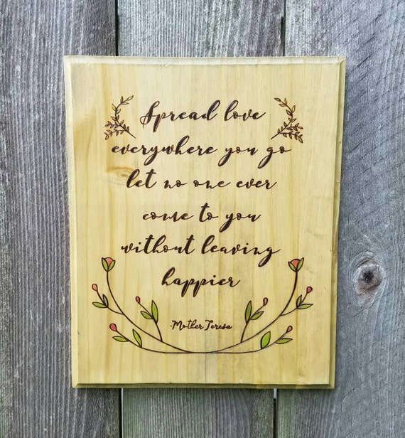Spread Love Everywhere You Go Mother Teresa Wood Burned Etsy