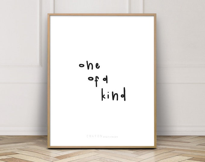 One Of A Kind Wall Decor Print, Positive Quote Print, Digital Download Print, Wall Art Printable