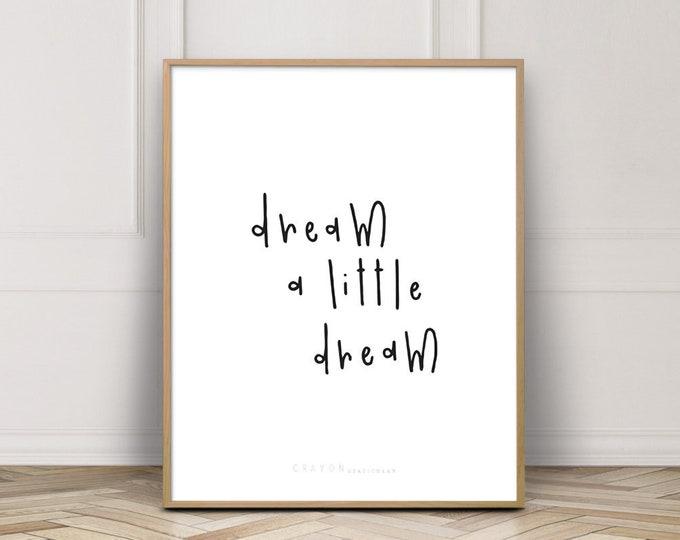 Nursery Decor Wall Art Print, Dream A Little Dream Quote Print, Modern Nursery Art, Digital Download