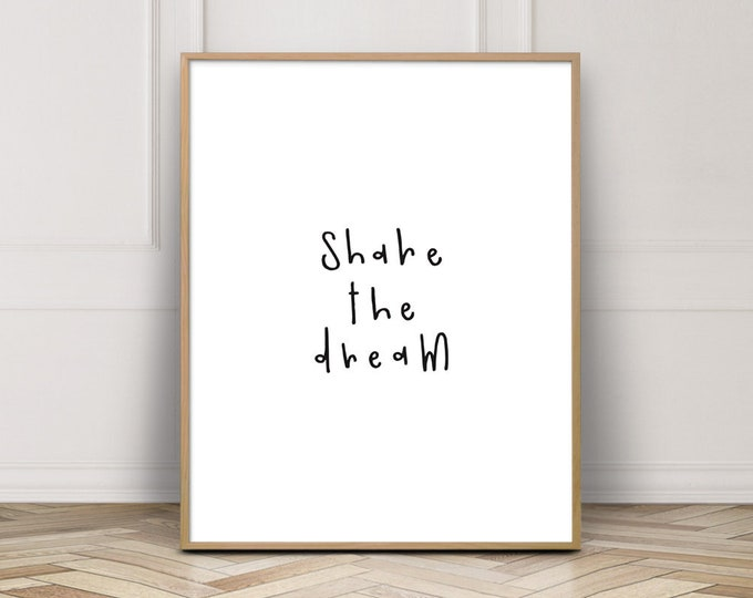 Share The Dream Quote Print, Gallery Wall Print, Inspirational Wall Art Print