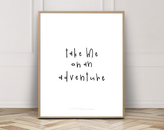 Nursery Print, Nursery Decor, Nursery Wall Art, Take Me On An Adventure, Wall Decor, Wall Art, Wall Print, Crayon Stationery Print
